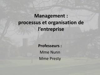 Management  : processus et organisation de l'entreprise