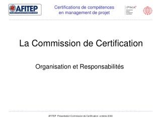 La Commission de Certification