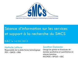 Séance d'information sur les services et support à la recherche du SMCS