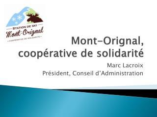 Mont- Orignal ,  coopérative  de  solidarité