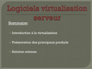 Logiciels virtualisation serveur