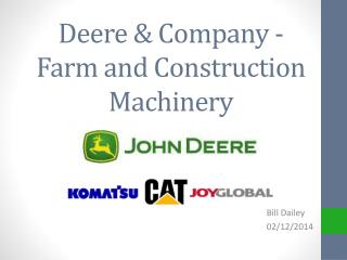 Deere & Company -  Farm and Construction Machinery