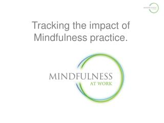 Tracking the impact of Mindfulness practice.