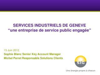 """SERVICES INDUSTRIELS DE GENEVE """" une entreprise  de service public  engagée """""""