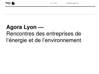 Agora Lyon —  Rencontres des entreprises de l'énergie et de l'environnement
