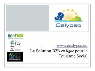 ecalypso.eu La SolutionB2B  en ligne  pour le Tourisme Social