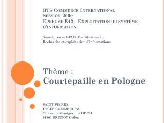 BTS Commerce International Session 2009 Epreuve E42 – Exploitation du système d'information
