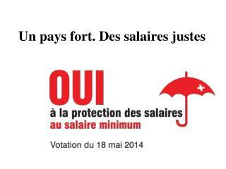 Un pays fort. Des salaires justes
