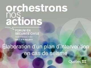 Élaboration d'un plan d'intervention en cas de séisme