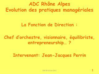 ADC Rhône Alpes Evolution des pratiques managériales