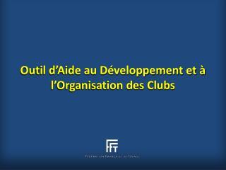 Outil d'Aide au Développement et à l'Organisation des Clubs