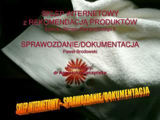 SKLEP INTERNETOWY – SPRAWOZDANIE/DOKUMENTACJA