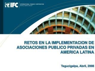 RETOS EN LA IMPLEMENTACION DE ASOCIACIONES PUBLICO PRIVADAS EN AMERICA LATINA