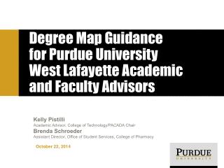Degree Map Guidance  for Purdue University  West Lafayette Academic and Faculty Advisors