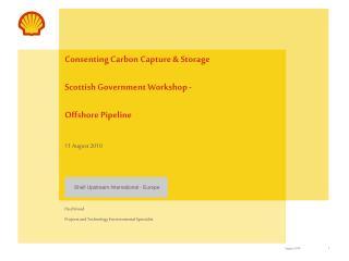 Consenting Carbon Capture & Storage Scottish Government Workshop - Offshore Pipeline