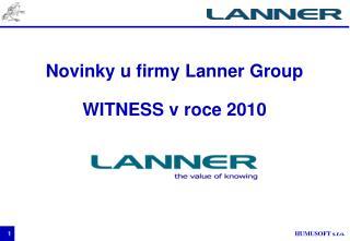 Novinky u firmy Lanner Group WITNESS v roce 2010