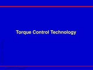 Torque Control Technology