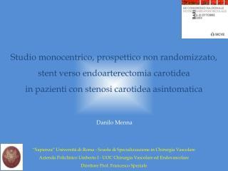 Studio monocentrico, prospettico  non randomizzato,  stent  verso  endoarterectomia  carotidea