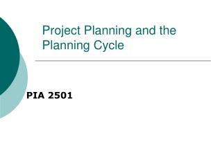 Project Planning and the  Planning Cycle