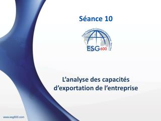 Séance  10  L'analyse des capacités d'exportation de l'entreprise
