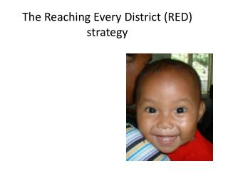 The Reaching Every District (RED) strategy