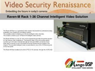 Raven-M Rack 1-36 Channel Intelligent Video Solution