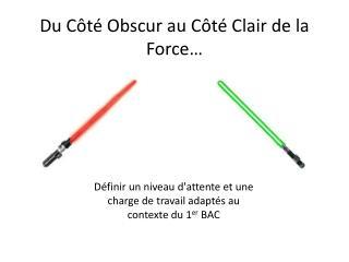 Du  C ôté Obscur au Côté  C lair de la Force…