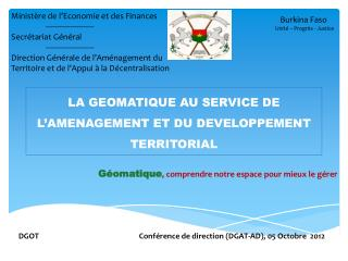 LA GEOMATIQUE AU SERVICE DE L'AMENAGEMENT ET DU DEVELOPPEMENT TERRITORIAL