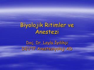 Biyolojik Ritimler ve Anestezi