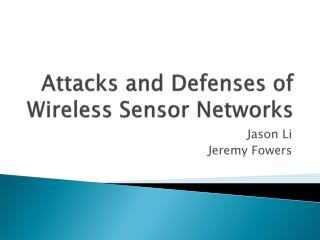 Attacks and Defenses of Wireless Sensor Networks