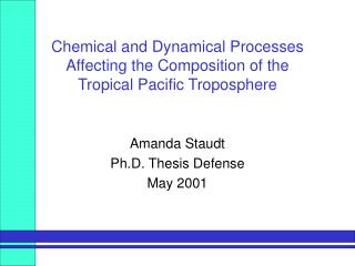 Chemical and Dynamical Processes  Affecting the Composition of the  Tropical Pacific Troposphere