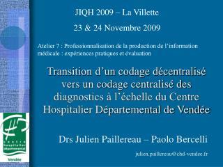 Transition d un codage d centralis  vers un codage centralis  des diagnostics   l  chelle du Centre Hospitalier D partem