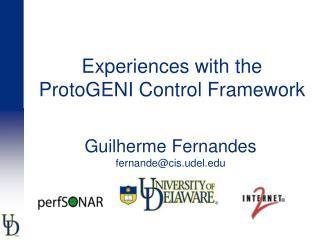 Experiences with the ProtoGENI Control Framework