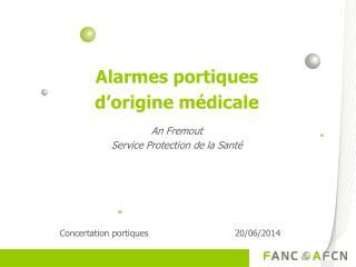 Alarmes portiques d'origine médicale An  Fremout Service  Protection  de la Santé