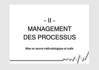 - II - MANAGEMENT DES PROCESSUS