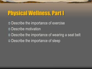 Physical Wellness, Part I
