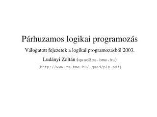 P�rhuzamos logikai programoz�s V�logatott fejezetek a logikai programoz�sb�l 2003.