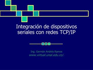 Integración de dispositivos seriales con redes TCP/IP