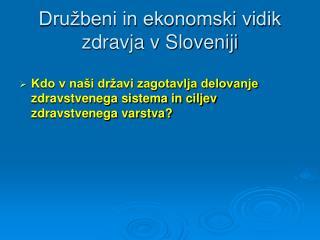 Družbeni in ekonomski vidik zdravja v Sloveniji