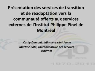 Cathy Dumont, infirmière clinicienne  Martine Côté, coordonnatrice des services externes