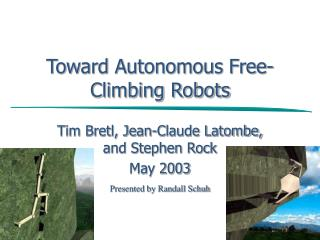 Toward Autonomous Free- Climbing Robots