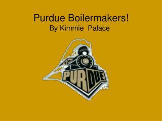 Purdue Boilermakers!