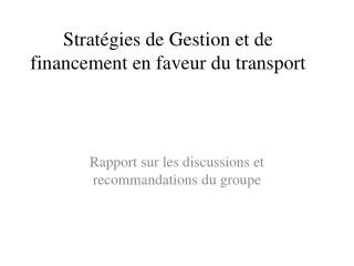 Stratégies de Gestion et de financement en faveur du transport
