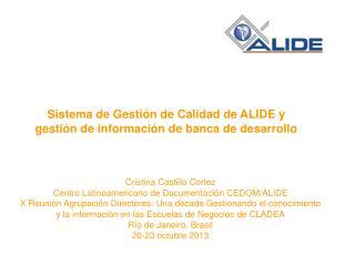 Sistema de Gestión de Calidad de ALIDE  y gestión de información de banca de desarrollo