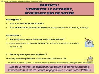 PARENTS ! VENDREDI  12  OCTOBRE,  N'OUBLIEZ PAS DE VOTER