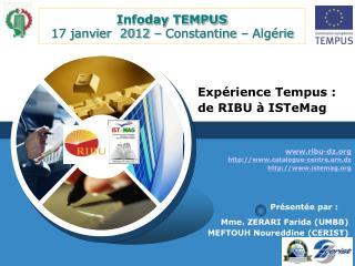 Infoday  TEMPUS  17 janvier  2012 – Constantine – Algérie