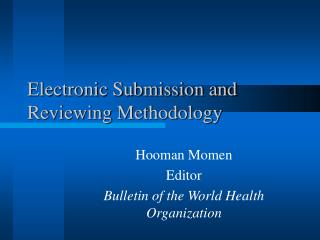 Electronic Submission and Reviewing Methodology