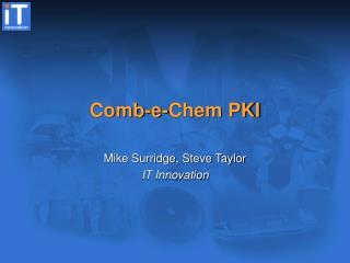 Comb-e-Chem PKI
