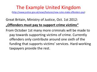 "Great Britain, Ministry of Justice, Oct. 1st 2012: ""Offenders must pay to support crime victims"""