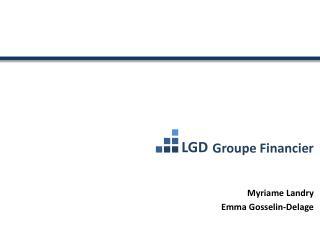 Groupe  Financier Myriame  Landry Emma  Gosselin-Delage